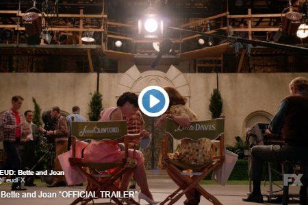 FEUD: Bette and Joan – Ecco il trailer ufficiale