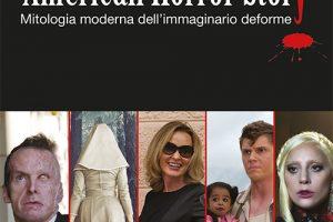 """""""AMERICAN HORROR STORY – Mitologia moderna dell'immaginario deforme"""""""