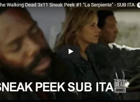 Fear the Walking Dead – 3×11 – La serpiente – Promo e sneak peek SUB ITA