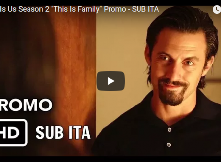 """This is US – Promo """"This is Family"""" – SUB ITA"""