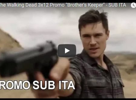 Fear the Walking Dead – 3×12 – Brother's keeper – Sinossi + Promo SUB ITA