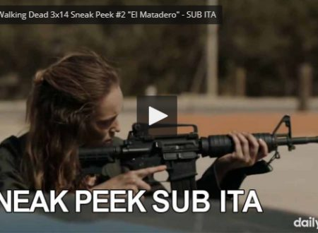 Fear the Walking Dead – Sneak peek SUB ITA 3×14 – El Matadero