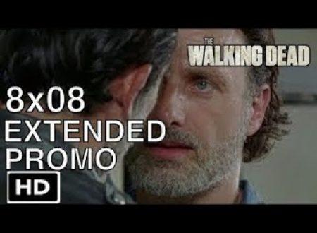The Walking Dead – Sinossi e promo SUB ITA 8×08 – How It's gotta be