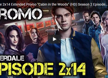 Riverdale – 2×14 – Cabin in the Woods – Promo