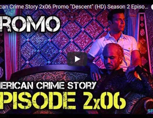 American Crime Story – 2×06 – Descent – Promo