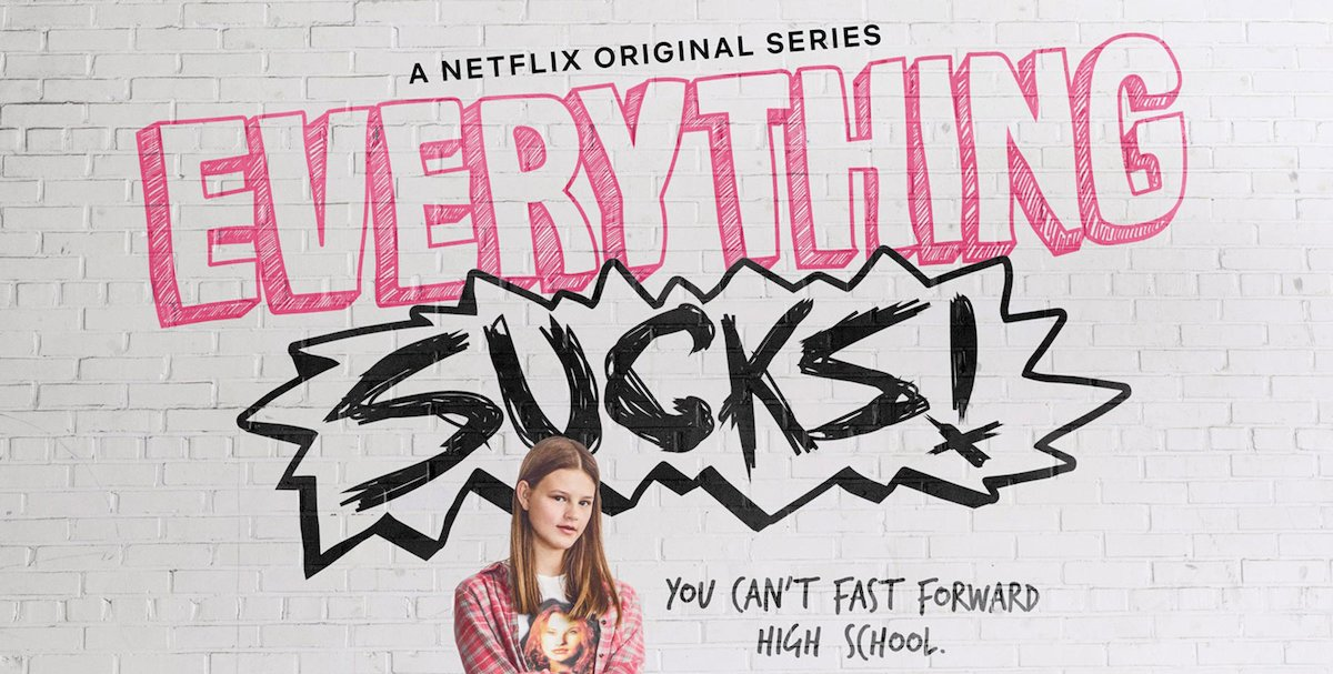 Everything Sucks! - Trailer della nuova serie Netflix ...