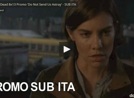 The Walking Dead – 8×13 – Do Not Send Us Astray – Sinossi e Promo SUB ITA