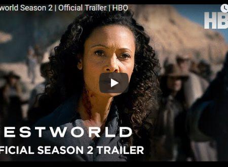 Westworld, finalmente il trailer della seconda stagione