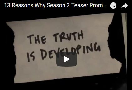 "Tredici – 13 reasons Why – Stagione 2 – Primo teaser promo ""The truth is developing"""