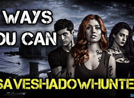 Shadowhunters: 5 modi per provare a salvare la serie – #SaveShadowhunters
