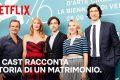 Storia di un matrimonio | Il racconto del cast | Netflix