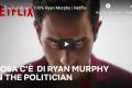 Cosa c'è di Ryan Murphy in The Politician?