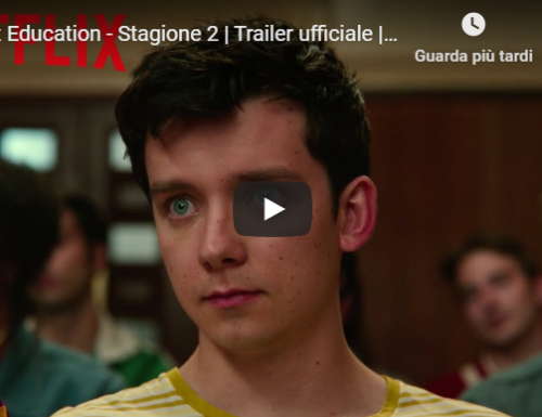 Sex Education – Stagione 2 | Trailer ufficiale